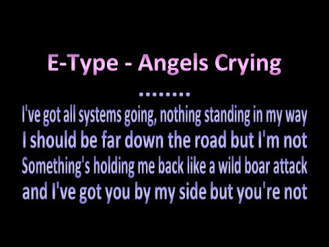 E type - Angels Crying - Karaoke