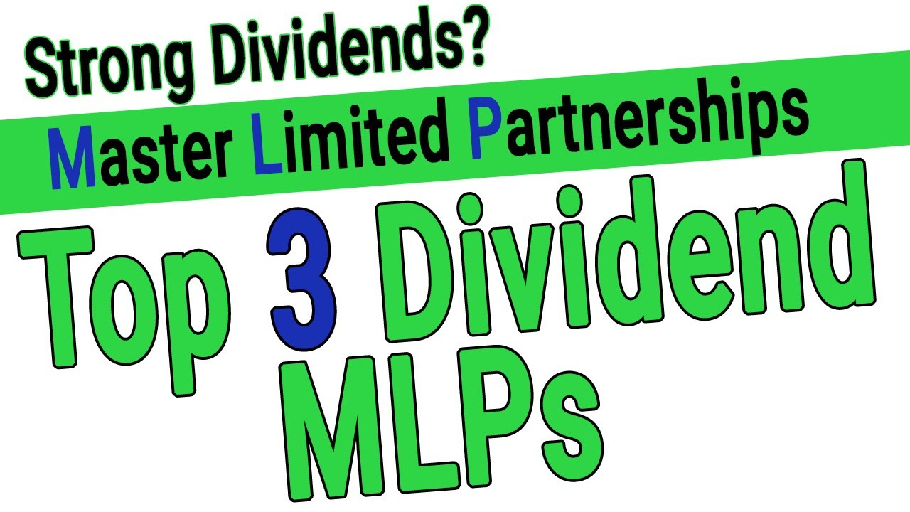 Top Dividend Stocks 2020.Top 3 Dividend Mlps High Dividend Master Limited Partnerships High Dividend Stocks For 2020