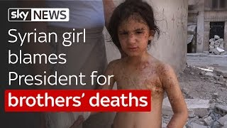 Syrian Girl Blames President For Brothers' Deaths