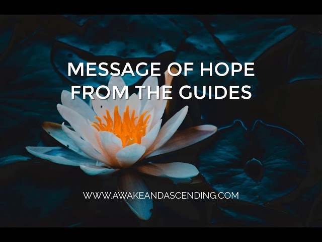 A Message of Hope from the Guides