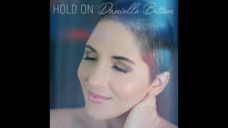 HOLD ON - DANIELLE BITTON