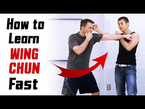 How To Learn Proper Wing Chun Fast - Wing...