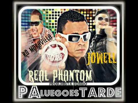 Jowell Ft Real Phantom Y RD Maravilla - Pa Luego Es Tarde