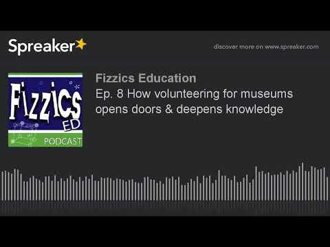 Ep. 8 How volunteering for museums opens doors & deepens knowledge