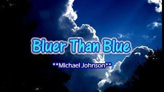 Bluer Than Blue - Michael Johnson (KARAOKE VERSION)