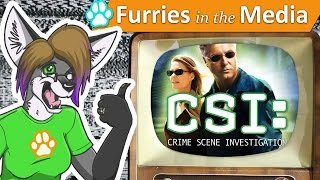10 CSI: Fur and Loathing | Furries in the Media