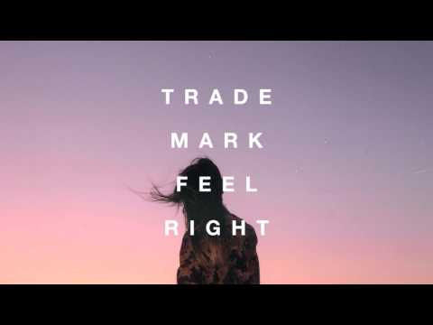 Trademark - Feel Right (Elephante x Mike Williams x BISHØP)