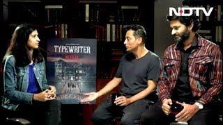 Sujoy Gosh And Purab Kohli On Their Web Series 'Typewriter'