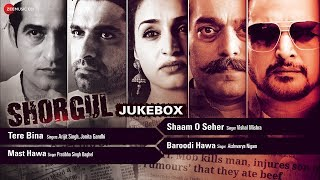 SHORGUL – Full Movie Album | Audio Jukebox | Jimmy Sheirgill | Tere Bina & …