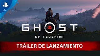 Ghost of Tsushima – Tráiler de lanzamiento en Español | PS4