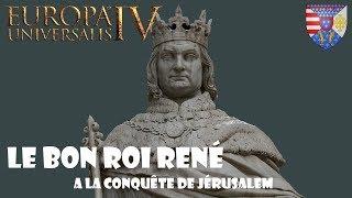 [FR] Europa Universalis IV - Anjou - Le Bon Roi René FIN