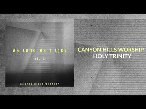 "Canyon Hills Worship - "" Holy Trinity"" - Live"