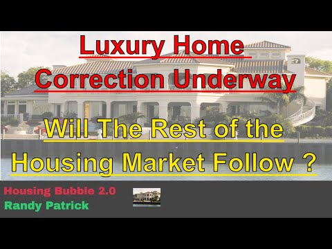housing-bubble-2.0---luxury-home-correction-underway---will-the-rest-of-the-housing-market-follow-?