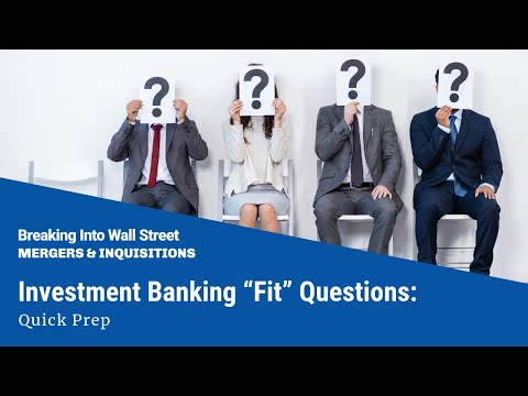 "Investment Banking ""Fit"" Questions: Quick Prep"