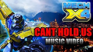 MECH X4 Music Video - Can't Hold Us
