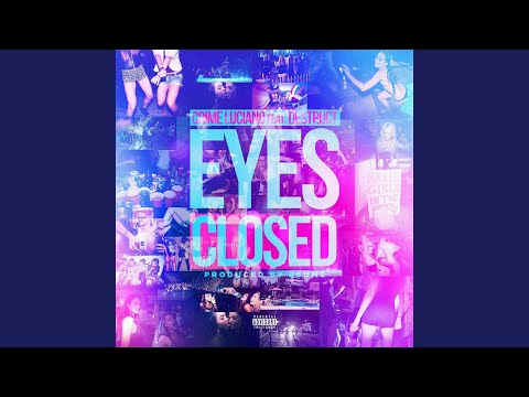 Eyes Closed (feat. Destruct)