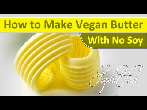 How to Make Easy Perfect Vegan Butter Without Soy