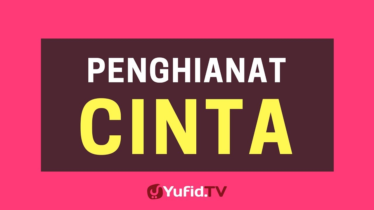 Penghianat Cinta Poster Dakwah Yufid Tv Youtube