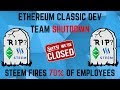 Ethereum Classic SHUTS DOWN DEV Team + Steem FIRES 70% of employees!