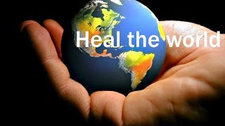 ❤♫ Michael Jackson - Heal the world (1991) 拯救世界
