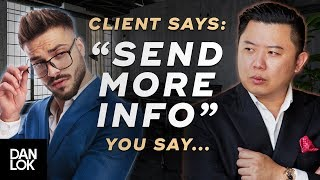 "Clients Say, ""Send Me More Information"" And You Say..."