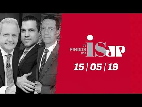 """Os Pingos Nos Is - 15/05/19 - Bolsonaro e """"os idiotas úteis"""" nas manifestações / Weintraub na Câmara"""