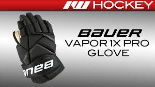 Bauer Vapor 1X Pro Hockey Gloves Review