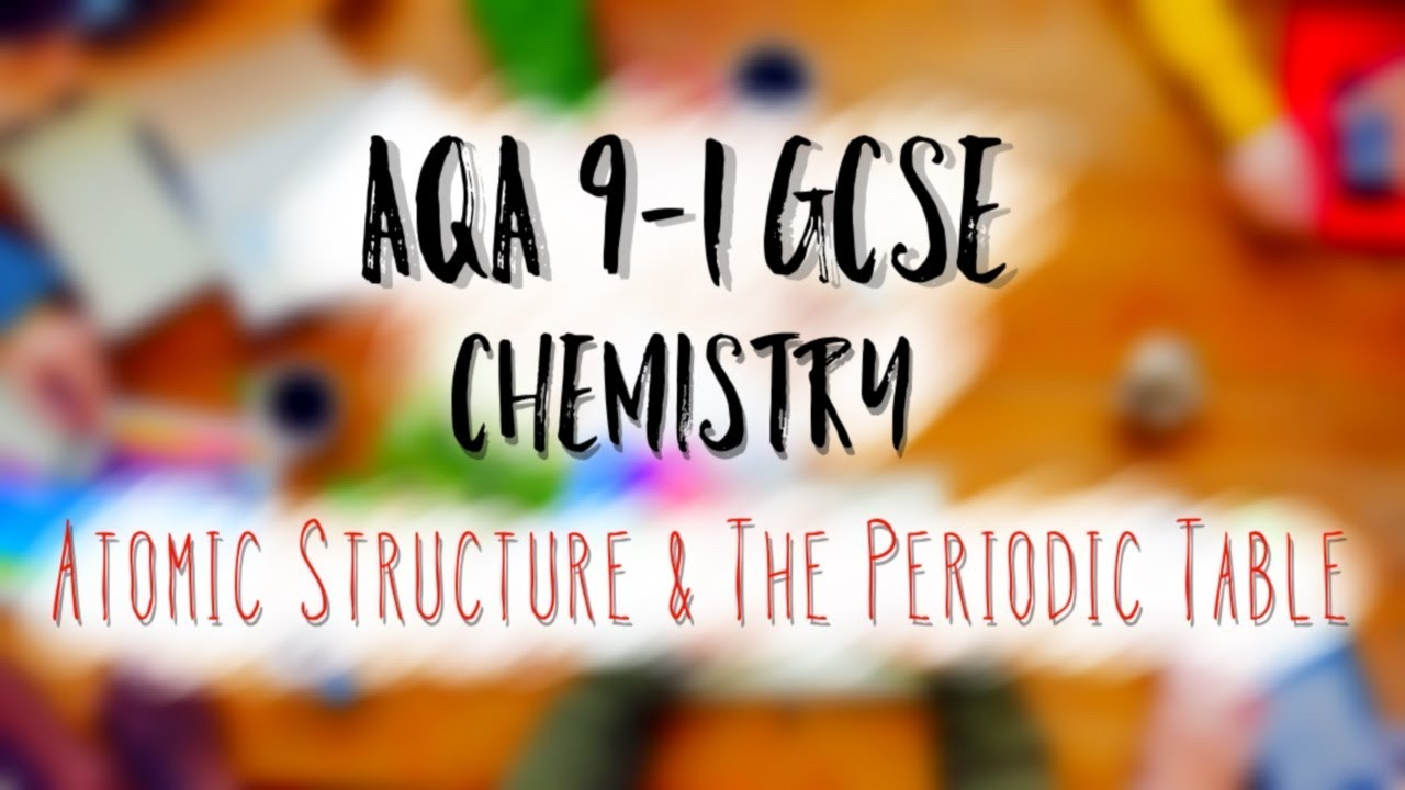 Aqa 9 1 chemistry atomic structure the periodic table youtube aqa 9 1 chemistry atomic structure the periodic table urtaz Image collections