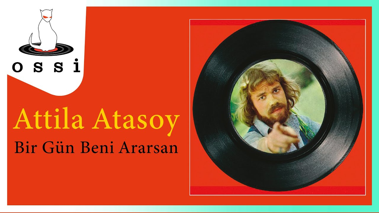 Attila Atasoy - Bir Gün Beni Ararsan