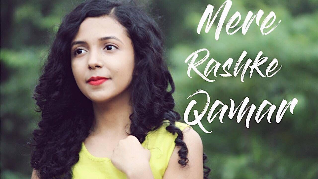 Mere Rashke Qamar Baadshaho Female Cover Shreya Karmakar Ft