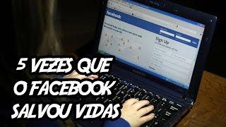 5 Vezes que o Facebook Salvou Vidas