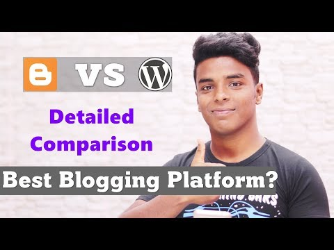 WordPress vs Blogger – Which one is Best Blogging Platform? Hindi