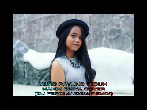 PAYUNG TEDUH - AKAD - COVER BY HANIN DHIYA (DJ FERDI ANDIKA REMIX) #TRAPMUSIC