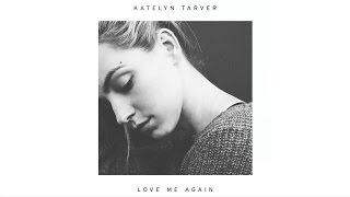 katelyn tarver   love me again