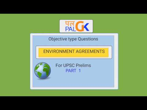 Environment Agreements (Part 1) :  Objective Questions for UPSC Prelims