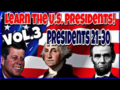 American Presidents In Order | Learn The USA Presidents | Vol.3 Presidents 21-30