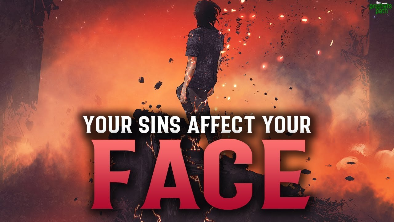 THESE SINS HAVE A DIRECT AFFECT ON YOUR FACE
