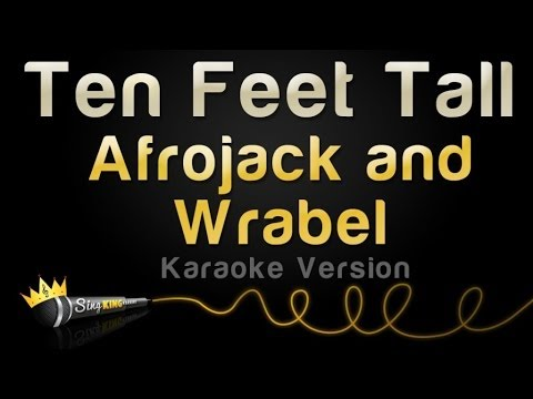 Afrojack and Wrabel - Ten Feet Tall (Karaoke Version)