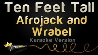 Afrojack and Wrabel - Ten Feet Tall (Karaoke Version)