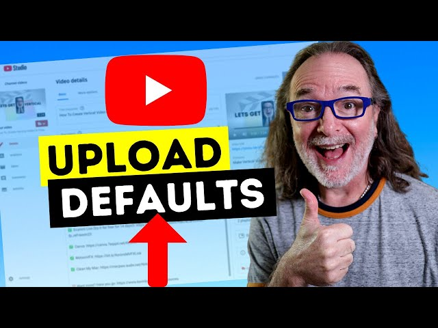 YouTube Upload Defaults Setting - See How YOU Can Save a TON of Time In This Tutorial