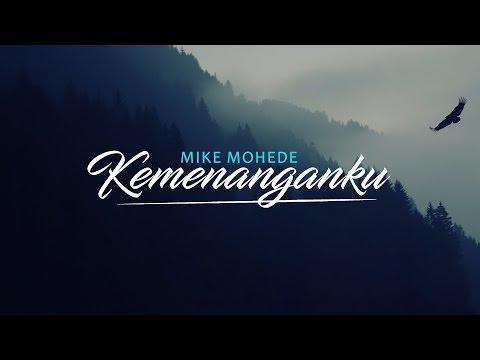 Mike Mohede - Kemenanganku (Lirik)