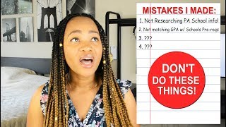 You WILL NOT Get Into PA School if you make these mistakes... (MUST WATCH for all Pre PAs)
