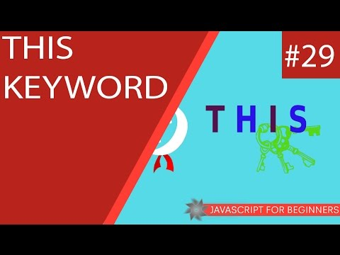 JavaScript Tutorial For Beginners #29 - THIS Keyword