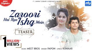Zaroori Hai Kya Ishq Mein | Teaser | Meet Bros Ft. Papon | Jannat Zubair | Siddharth Nigam | Kumaar