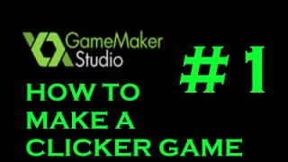 GameMaker:Studio How To Make A Clicker Game #1