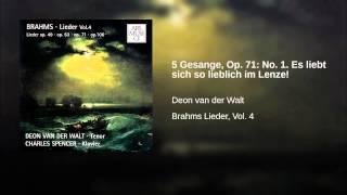5 Gesange, Op. 71: No. 1. Es liebt sich so lieblich im Lenze!