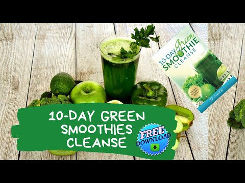 Green Smoothie Cleanse | 10 – Day Green Smoothies Cleanse To Lose Weight fast