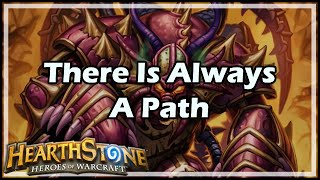[Hearthstone] There Is Always A Path