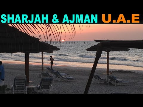 A quick visit to Sharjah and Ajman, United Arab Emirates