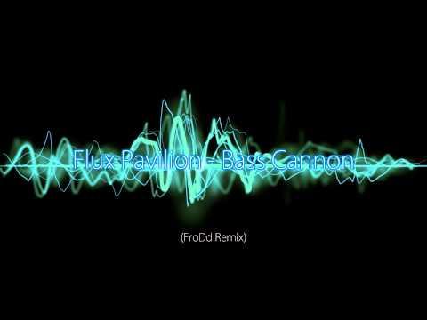 Flux Pavilion - Bass Cannon (FroDd Remix) [Drum n Bass]